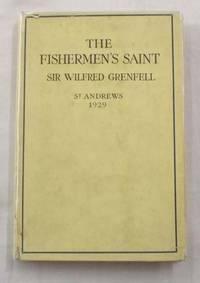 The Fisherman's Saint. Rectorial Address Delivered At St. Andrews University November 1929