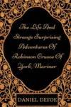 image of The Life And Strange Surprising Adventures Of Robinson Crusoe Of York, Mariner: By Daniel Defoe  : Illustrated & Unabridged