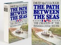 The Path Between the Seas. The Creation of the Panama Canal 1870-1914. by  David McCullough - Hardcover - 1977 - from Inanna Rare Books Ltd. (SKU: 43299AB)