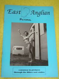 East Anglian Pictorial; a journey in pictures through the fifties and Sixties by J D Mann - Paperback - First Edition - 1993 - from Pullet's Books (SKU: 000046)