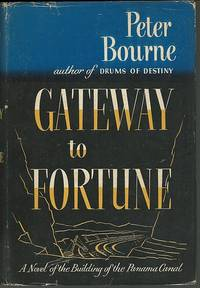 GATEWAY TO FORTUNE A Novel of the Building of the Panama Canal.