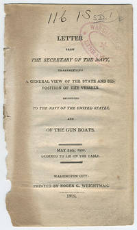 Letter from the Secretary of the Navy, transmitting a general view of the state and disposition of the vessels belonging to the Navy of the United States, and of the gun boats. May 25th, 1809. Ordered to lie on the table.