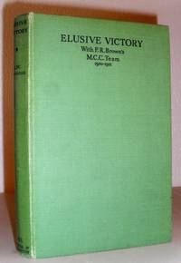 Elusive Victory with F R Brown's M.C.C. Team 1950-51