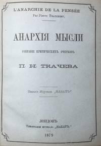 Anarkhiia mysli: sobranie kriticheskikh ocherkov [Anarchy of thought: a collection of critical essays]