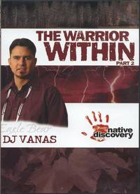 """The Warrior Within, Part 2. by Eagle Bear"""" D.J. Vanas - 2004. - from Black Cat Hill Books and Biblio.com"""