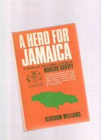 A Hero for Jamaica:  A Novel of the Living Legend of Marcus Garvey ---a Signed Copy ( Story of the Struggle for Jamaica / Jamaican Independence )