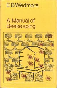 A Manual of Bee-Keeping for English-Speaking Bee-Keepers [ Given as 'A Manual of Beekeeping' on the front cover ]