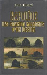 Napoléon les grands moments d'un destin