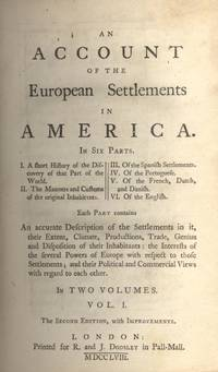 An Account of the European Settlements in America. Second Edition. (1758)(2 Volumes)