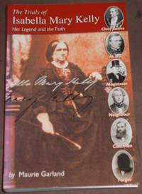 image of The Trials of Isabella Mary Kelly. Her Legend and the Truth