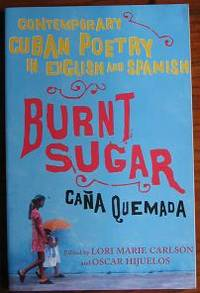 Burnt Sugar: Contemporary Cuban Poetry in English and Spanish
