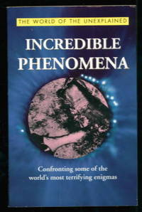 image of Incredible Phenomena: Confronting some of the world's most terrifying Enigmas
