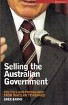 Selling the Australian Government.  Politics and Propaganda from Whitlam to Howard