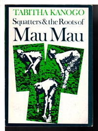 image of SQUATTERS AND THE ROOTS OF MAU MAU 1905-63.