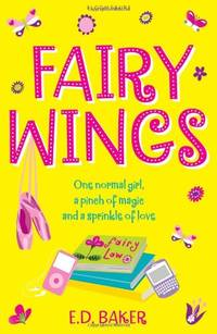 Fairy Wings by  E.D Baker - Paperback - from World of Books Ltd and Biblio.com