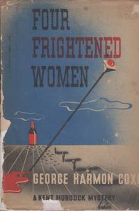 FOUR FRIGHTENED WOMEN. A KENT MURDOCK MYSTERY