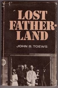 Lost Fatherland The Story of the Mennonite Emigration from Soviet Russia,  1921 - 1927