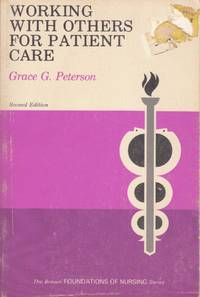 Working with others for patient care (Foundations of nursing series)