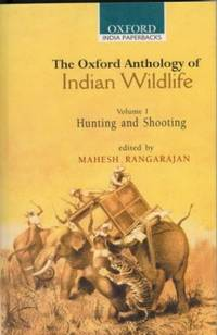 image of The Oxford Anthology of Indian Wildlife: Volume 1: Hunting and Shooting: Hunting and Shooting Vol 1