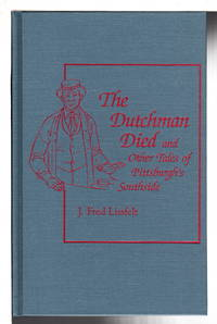 image of THE DUTCHMAN DIED and Other Tales of Pittsburgh's Southside.