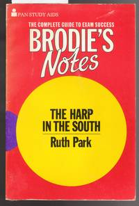 Brodie's Notes : The Harp of the South By Ruth Park