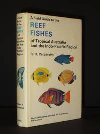 A Field Guide to the Reef Fishes of Tropical Australia and the Indo-Pacific Region