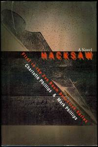 Hacksaw: First in the Eva Baum Detective Series by Charlotte Phillips and Mark Phillips - Hardcover - Signed - 2008 - from Bookmarc's and Biblio.com