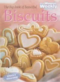 """The Big Book of Beautiful Biscuits (""""Australian Women's Weekly"""" Home Library) by Australian Women's Weekly"""
