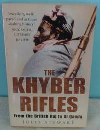 The Khyber Rifles: From the British Raj to Al Qaeda