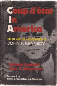 Coup d'etat In America (JFK Assassination) by  Foreword)  Alan J. (U.S. Congressman Henry B. Gonzalez - First Edition - 1975 - from Ed Conroy Bookseller and Biblio.com