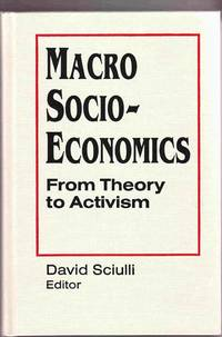 Macro Socio-Economics:   From Theory to Activism
