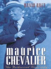 Maurice Chevalier : The Authorized Biography