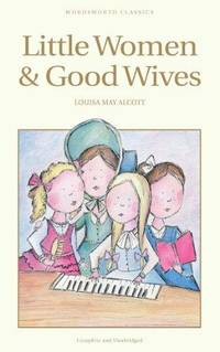 image of Little Women and Good Wives (Wordsworth Classic)