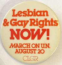image of Lesbian & Gay Rights Now! / March on UN, August 20 / CLGR [pinback button]