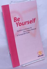 image of Be yourself: questions and answers for gay, lesbian, and bisexual youth