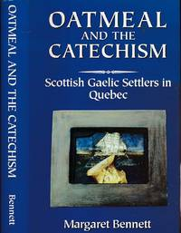 Oatmeal and the Catechism. Scottish Gaelic Settlers in Quebec