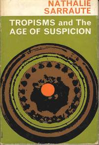 Tropisms and The Age of Suspicion
