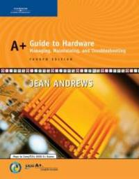 image of A+ Guide to Hardware: Managing, Maintaining and Troubleshooting