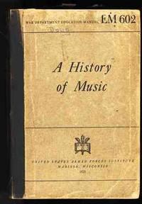 A HISTORY OF MUSIC WAR DEPARTMENT EDUCATIONAL MANUAL EM 602