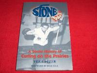 The Stone Age : A Social History of Curling on the Prairies by  Vera Pezer  - Paperback  - 2003  - from Laird Books (SKU: 9400A748)