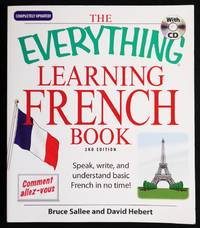 The Everything Learning French Book: Speak, Write, and Understand Basic French in No Time!