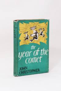 The Year of the Comet by John Christopher - 1st Edition - 1955 - from Hyraxia and Biblio.co.uk