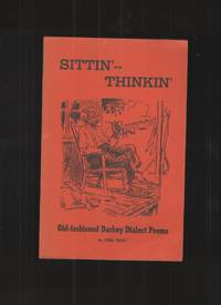 image of Sittin' - Thinkin' Old Fashioned Darkey Dialect Poems for Your Amusement,  Entertainment, and Edification