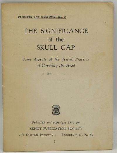 New York: Kehot Publication Society, 1951. Stapled Pamphlet. Very Good binding. The Kehot Publicatio...