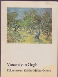 Vincent van Gogh: Catalogue of 278 works in the collection of the Rijksmuseum Kroller-Muller, Otterlo