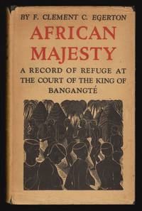 image of African Majesty: A Record of Refuge at the Court of the KIng of Bangangté in the French Cameroons