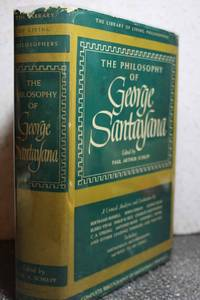 The Philosophy of George Santayana The Library of Living Philoophers by  George  Paul Arthur (editor) Santayana - Hardcover - 1951 - from Hammonds Books  and Biblio.com