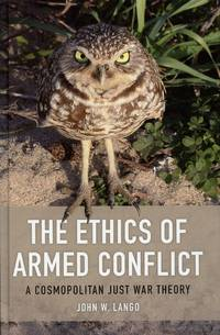 image of The Ethics of Armed Conflict; A Cosmopolitan Just War Theory