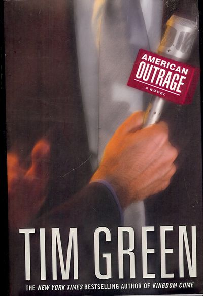 2007. GREEN, Tim. AMERICAN OUTRAGE. NY: Warner Books, . 8vo., boards in dust jacket; 306 pages. Firs...