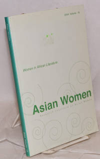 Asian women; a biannual journal: Summer 2004 volume 18; Women in African literature